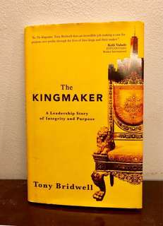 The Kingmaker: A Leadership Story of Integrity and Purpose (Hardbound)