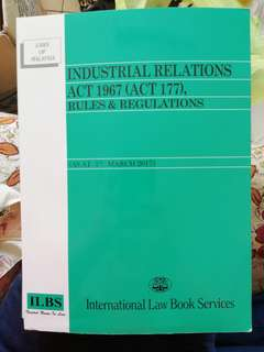 INDUSTRIAL RELATIONS ACT 1967 (ACT 177), RULES AND REGULATIONS