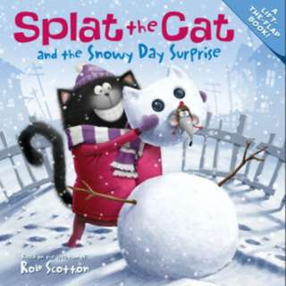 (Brand New) Splat the Cat and the Snowy Day Surprise Splat the Cat    By: Rob Scotton (Paperback) For Ages: 4 - 6 years old