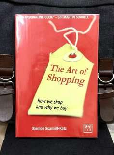 《New Book Condition + Insight On How People Around The World Really Shop》Siemon Scamell-Katz - THE ART OF SHOPPING : How We Shop And Why We Buy