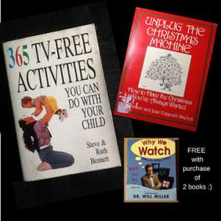 BUNDLE: 365 TV-FREE ACTIVITIES Steve & Ruth Bennett * WHY WE WATCH Dr Will Miller + UNPLUG THE CHRISTMAS MACHINE Jo Robinson / Jean Coppock Steaheli