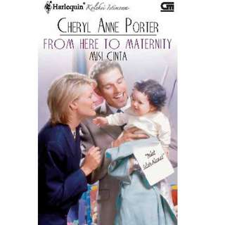 Ebook Misi Cinta (From Here To Maternity) - Cheryl Anne Porter
