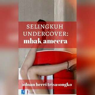 Ebook Selingkuh Undercover: Mba Ameera