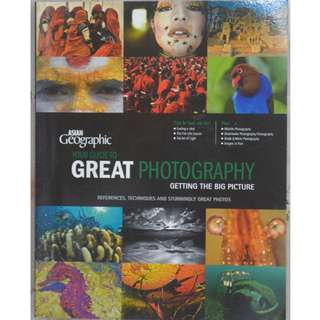 ASIAN GEOGRAPHIC GUIDE TO GREAT PHOTOGRAPHY (112 Pages)
