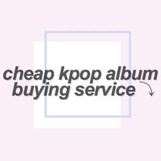 cheap kpop album buying service !!