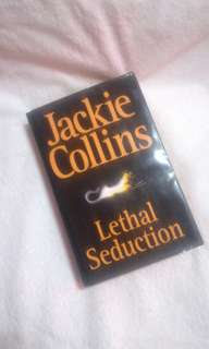 Lethal Seduction by Jackie Collins Hard Cover Book
