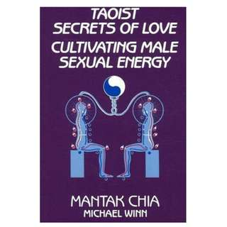 Taoist Secrets of Love: Cultivating Male Sexual Energy (328 Page Mega eBook)