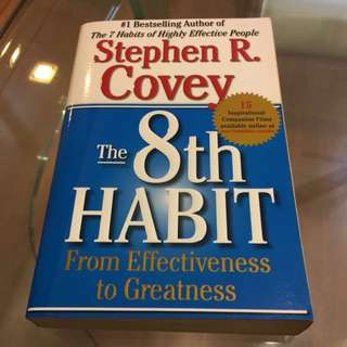 The 8th Habit From Effectiveness To Greatness By Stephen R. Covey