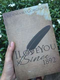 I Love You Since 1892 by Undeniably Gorgeous