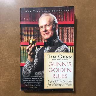 Gunn's Golden Rules: Life's Little Lessons for Making It Work (Book by Tim Gunn)