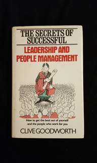 The Secret of Successful Leadership and people management by Clive Goodworth