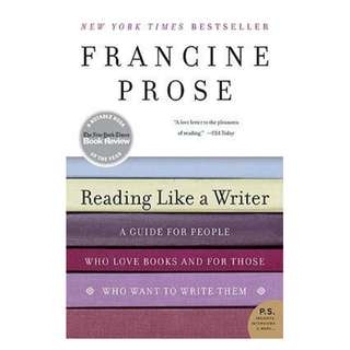 (Ebook) Reading Like a Writer: A Guide for People Who Love Books and for Those Who Want to Write Them by Francine Prose