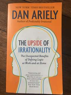 The Upside of Irrationality (Dan Ariely)