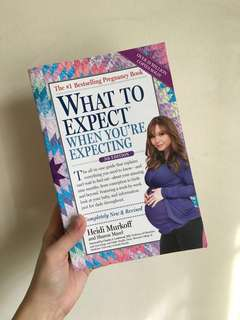 What To Expect When You're Expecting by Heidi Murkoff