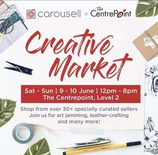 Join us @ Carousell Creative Market at The Centrapoint