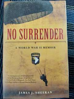 No Surrender, A World War II Memoir by James J. Sheeran