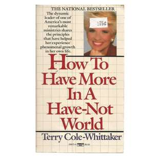 Terry Cole-Whittaker - How to have more in a have-not world