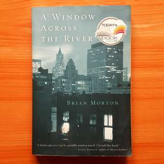 Brian Morton - A Window Across the River