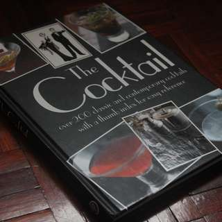 The Cocktail : Over 200 Classic and Contemporary Cocktails