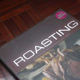Roasting : 40 Traditional and Satisfying Roasting Dishes