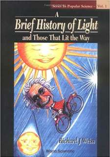 Brief History of Light and Those That Lit The Way