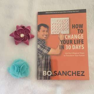 How to Change your life in 30 days (Bo Sanchez)