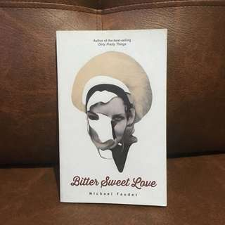 Bitter Sweet Love by Michael Faudet