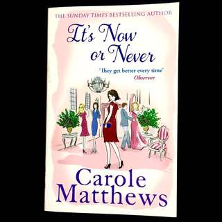 It's Now Or Never by Carole Matthews (chick lit romance book)