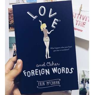 Love and Other Foreign Words   Erin McCahan