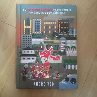 Home: 50 word stories to celebrate Singapore 50th Birthday - Andre Yeo