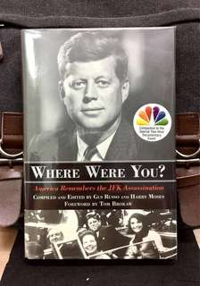 《Bran-New + Hardcover Edition + 46 people Remember The Day That Kennedy Was Assassinated & His Presidency, The Conspiracy Theories, His Legacy》Gus Russo & Harry Moses - WHERE WERE YOU ? : America Remembers the JFK Assassination