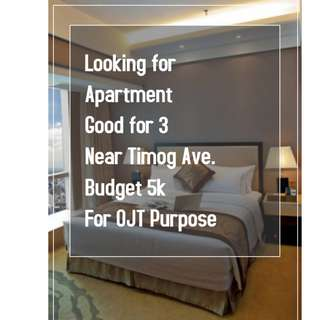 Looking for Apartment Good for 3 Near Timog Ave. Budget 5k For OJT Purpose