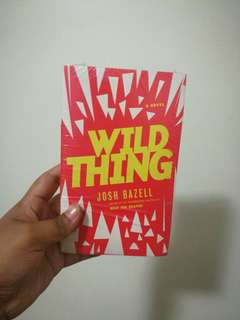 Wild Things by Josh Bazell