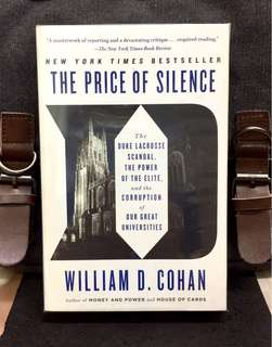 《New Book Condition + Author of House Of Cards + True Story of American Campuses Scandals》William D. Cohan - THE PRICE OF SILENCE : The Duke Lacrosse Scandal, the Power of the Elite, and the Corruption of Our Great Universities