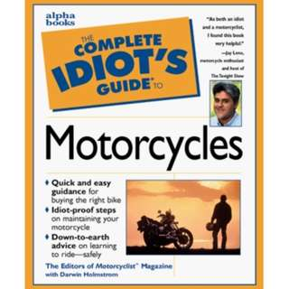 The Complete Idiot's Guide to Motorcycles by Darwin Holmstrom