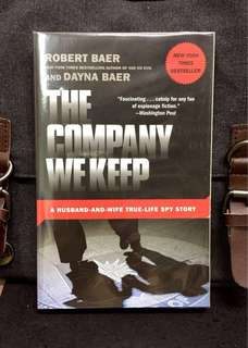 "《New Book Condition + Account Of Life For A Spy Couple Who Want To ""Come Home""》Robert Baer & Dayna Baer - THE COMPANY WE KEEP : A Husband-and-Wife True-Life Spy Story"