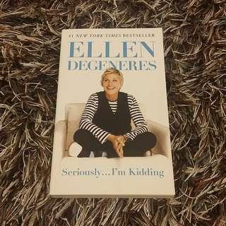 Ellen Degeneres: Seriously...I'm Kidding