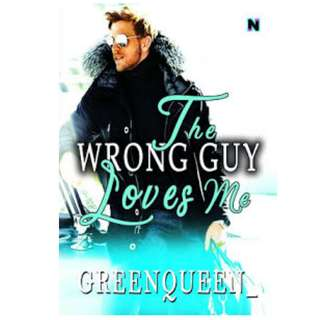 Ebook The Wrong Guy Loves Me - Greenqueen_