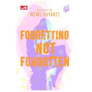 Ebook Forgetting Not Forgotten - Wiwi Suyanti
