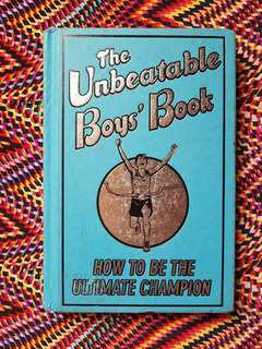 The Unbeatable Boys' Book: How To Be The Ultimate Champion