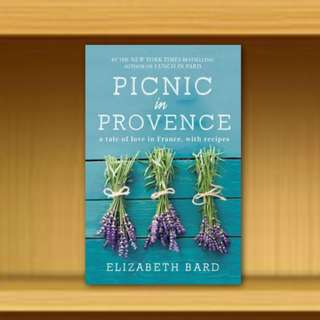 BN - Picnic in Provence : A Tale of Love in France, with Recipes By Elizabeth Bard