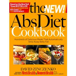 The New Abs Diet Cookbook: Hundreds of Delicious Meals That Automatically Strip Away Belly Fat! (428 Page Mega eBook