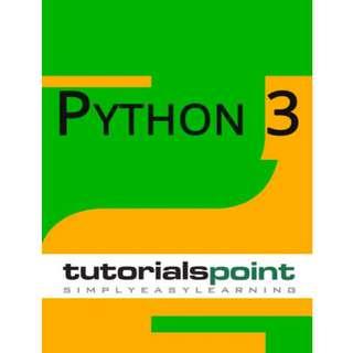 Python 3 Tutorial: TutorialsPoint (512 Page Mega eBook)