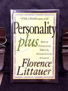 《New Book Condition + Using Self-Awareness To Improve Your Strengths & Correct Your Weaknesses》Florence Littauer - PERSONALITY PLUS : How To Understand Others By Understanding Yourself