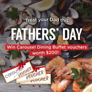 Win Carousel Buffet Vouchers this Fathers' Day