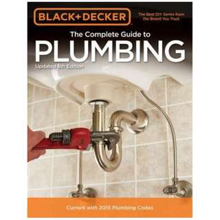 Black & Decker The Complete Guide to Plumbing by Black & Decker