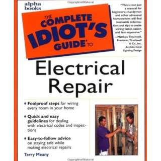 The Complete Idiot's Guide to Electrical Repair by Terry Meany