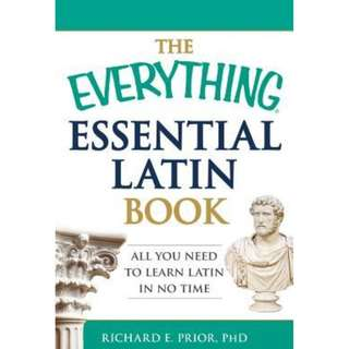 The Everything Essential Latin Book: All You Need to Learn Latin in No Time by Richard E. Prior