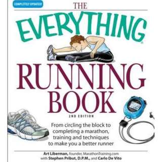 The Everything Running Book: From circling the block to completing a marathon, training and techniques to make you a better runner