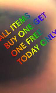 Buy one get one free today only